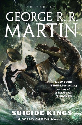 Suicide Kings, edited by George R.R. Martin.